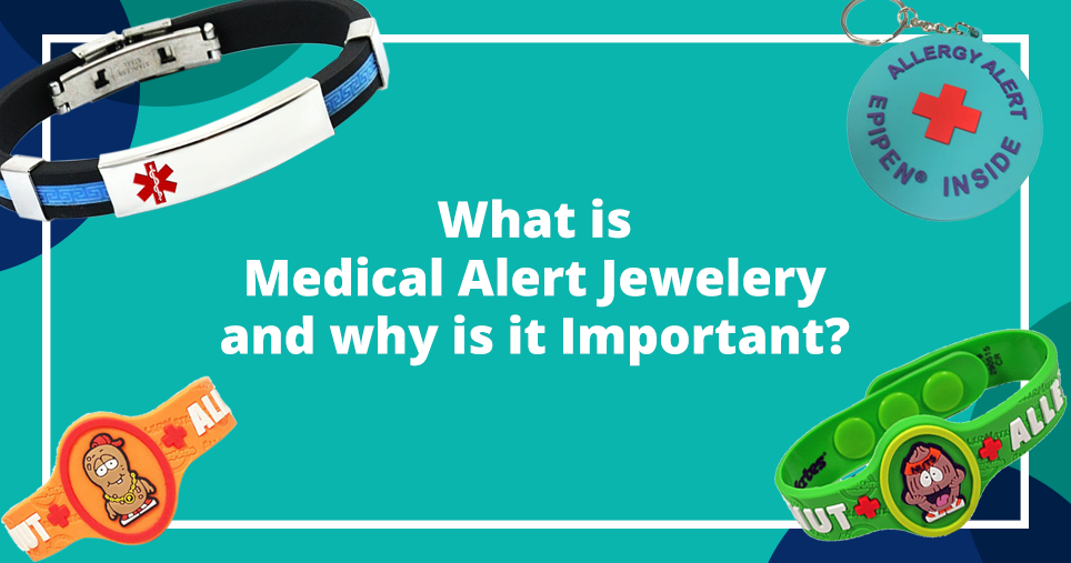 What is Medical Alert Jewellery & why is it Important?